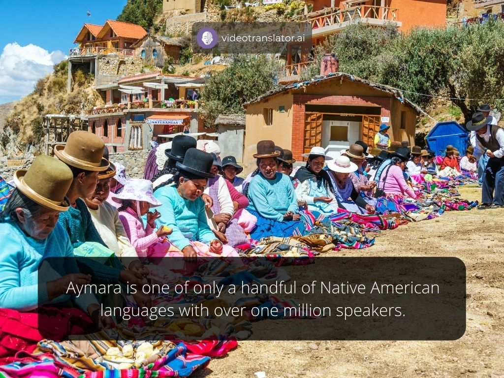 Aymara is one of only a handful of Native American languages with over one million speakers.