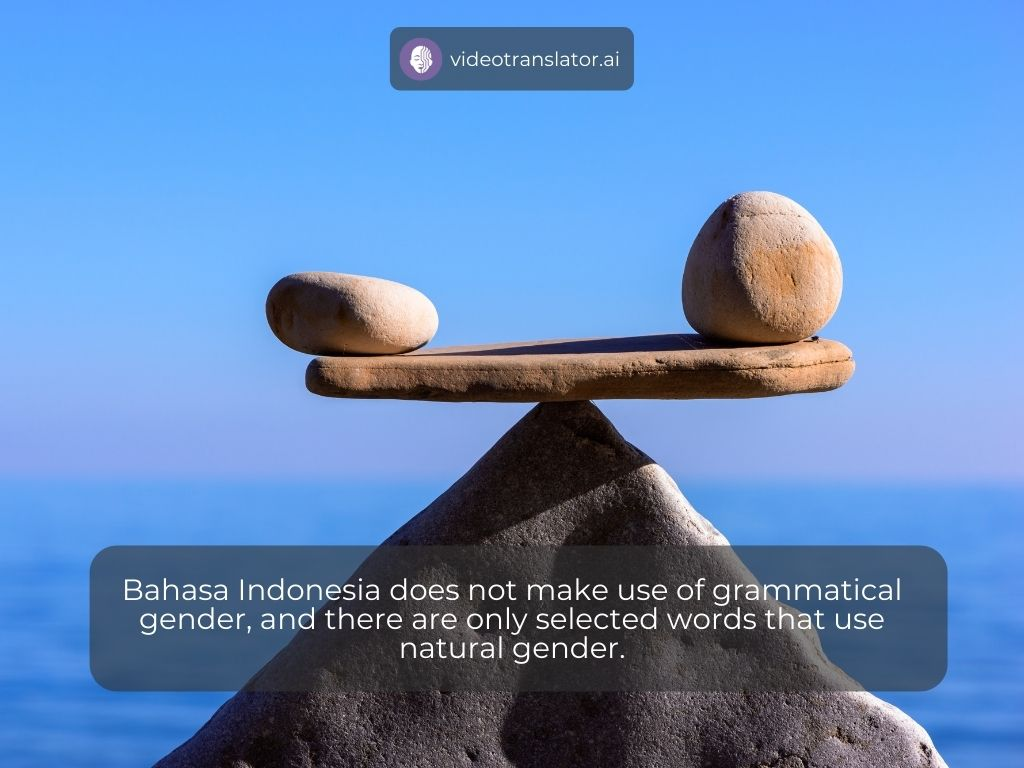 Bahasa Indonesia does not make use of grammatical gender