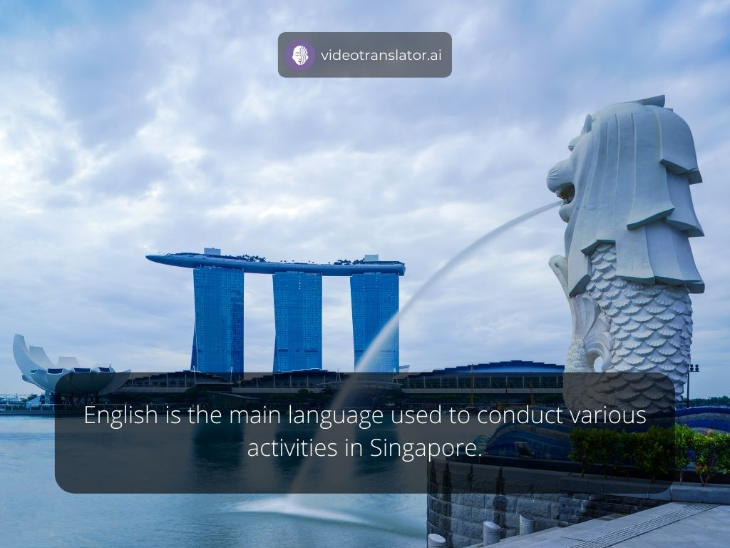 English is the main language used to conduct various activities in Singapore.