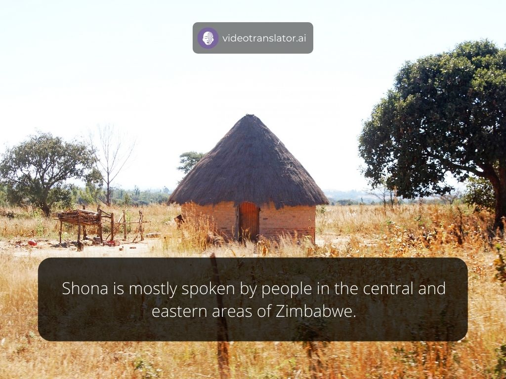 Shona is mostly spoken by people in the central and eastern areas of Zimbabwe.